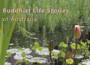 Australian Buddhist Life Stories