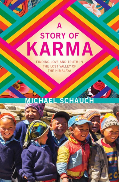 Book Cover: A Story of Karma: Finding Love and Truth in the Lost Valley of the Himalaya