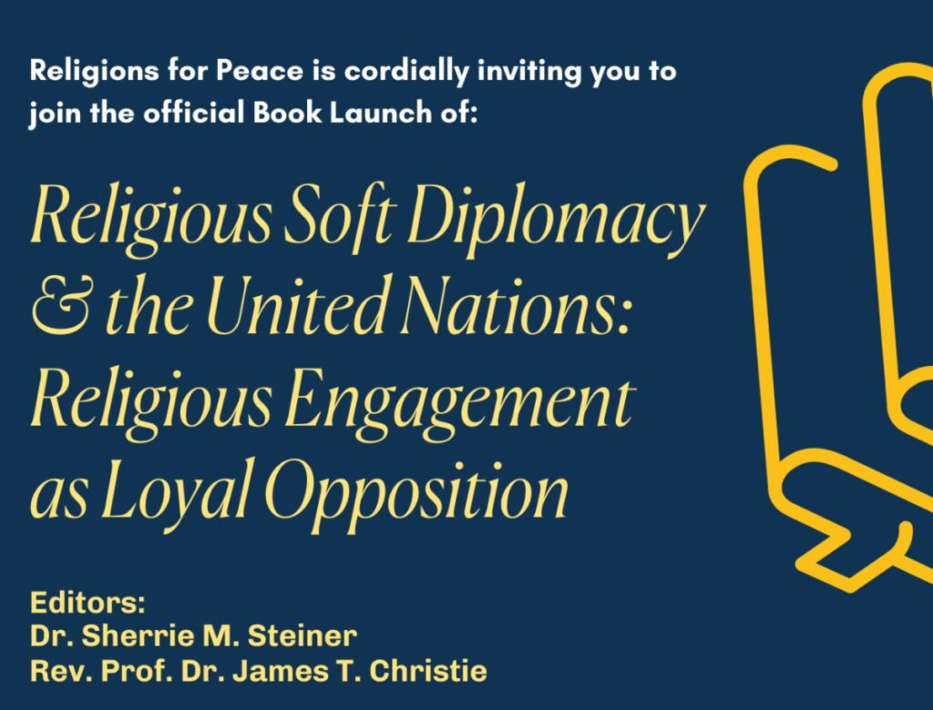 Book Launch: Religious Soft Diplomacy & the United Nations:Religious Engagement as Loyal Opposition