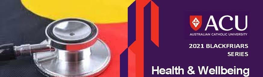 Blackfriars Lecture July 2021, Closing the Gap and Aboriginal Health